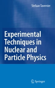 Experimental Techniques in Nuclear and Particle Physics ebook by Stefaan Tavernier