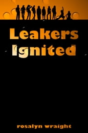 Leakers Ignited, Lesbian Adventure Club: Book 6 ebook by Rosalyn Wraight