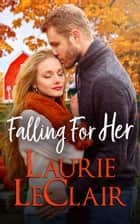 Falling for Her ebook by Laurie LeClair