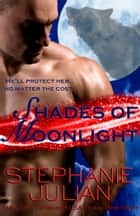 Shades of Moonlight ebook by Stephanie Julian