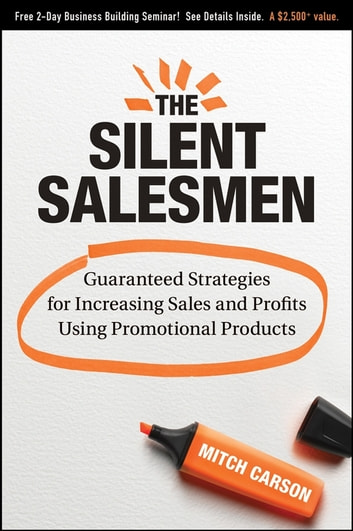 The Silent Salesmen - Guaranteed Strategies for Increasing Sales and Profits Using Promotional Products ebook by Mitch Carson