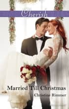 Married Till Christmas 電子書 by Christine Rimmer