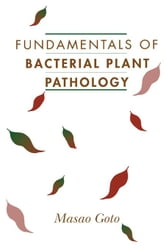 Fundamentals of Bacterial Plant Pathology ebook by Goto, Masao
