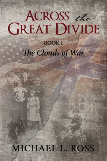 Across the Great Divide - Book 1 The Clouds of War eBook by Michael Ross