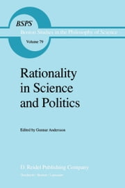 Rationality in Science and Politics ebook by G. Andersson