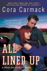 All Lined Up - A Rusk University Novel ebook by Cora Carmack
