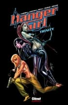 Danger Girl - Trinity ebook by Andy Hartnell, Stephen Molnar, John Royle