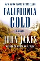 California Gold ebook by John Jakes