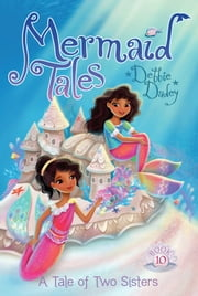 A Tale of Two Sisters ebook by Debbie Dadey,Tatevik Avakyan