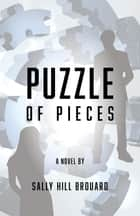 Puzzle of Pieces ebook by Sally Hill Brouard