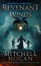 Revenant Winds - The Tainted Cabal, #1 ebook by Mitchell Hogan
