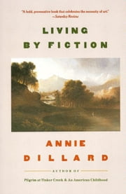 Living by Fiction ebook by Annie Dillard