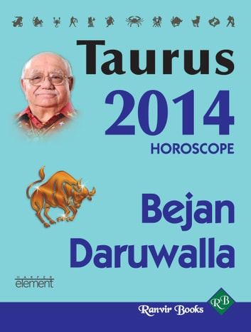 Your Complete Forecast 2014 Horoscope - TAURUS ebook by Bejan Daruwalla