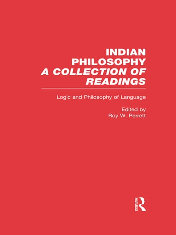 Logic and Language - Indian Philosophy ebook by Roy Perrett