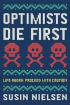 Ebook Optimists Die First di Susin Nielsen