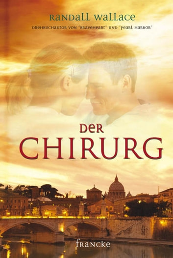 Der Chirurg ebook by Randall Wallace