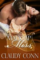 Madcap Miss ebook by