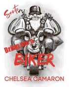 Santa, Bring Me a Biker! ebook by