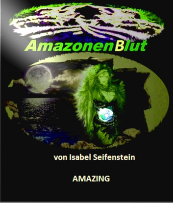 AmazonenBlut ebook by Isabel Seifenstein