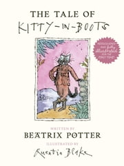 The Tale of Kitty-in-Boots ebook by Beatrix Potter,Quentin Blake,Helen Mirren