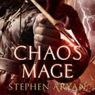 Chaosmage - Age of Darkness, Book 3 luisterboek by Stephen Aryan, Matt Addis