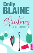 Christmas is all around ebook by Emily Blaine