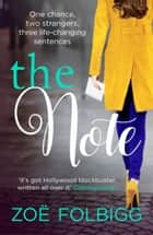 The Note - The gripping, heartwarming and bestselling page-turner ebook by Zoë Folbigg