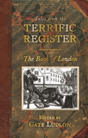 Tales from The Terrific Register: The Book of London ebook by Cate Ludlow