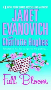 Full Bloom ebook by Janet Evanovich,Charlotte Hughes