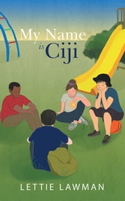 My Name Is Ciji ebook by Lettie Lawman