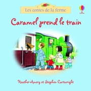 Caramel prend le train - Les contes de la ferme ebook by Stephen Cartwright