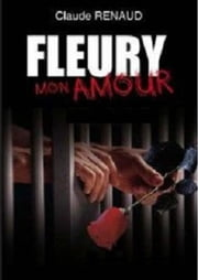 Fleury mon amour ebook by Kobo.Web.Store.Products.Fields.ContributorFieldViewModel