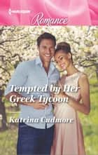 Tempted by Her Greek Tycoon ebook by Katrina Cudmore