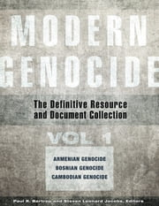 Modern Genocide: The Definitive Resource and Document Collection [4 volumes] ebook by Paul R. Bartrop, Steven Leonard Jacobs