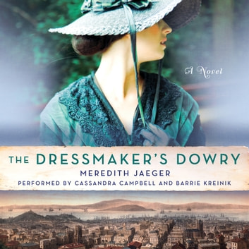 The Dressmaker's Dowry - A Novel audiobook by Meredith Jaeger
