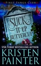 Suck It Up, Buttercup - A Paranormal Women's Fiction Novel ebook by