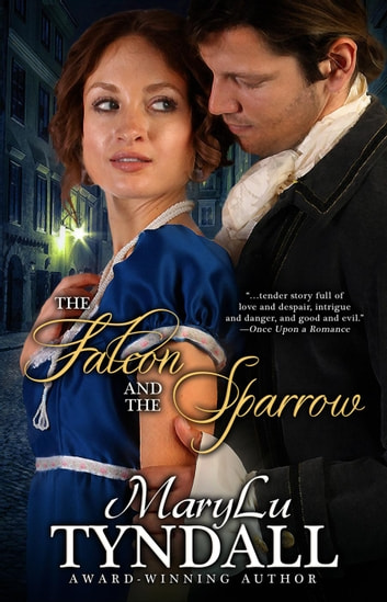 The Falcon and the Sparrow ebook by MaryLu Tyndall