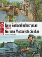 New Zealand Infantryman vs German Motorcycle Soldier - Greece and Crete 1941 ebook by David Greentree, Mr Adam Hook