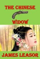 The Chinese Widow ebook by James Leasor