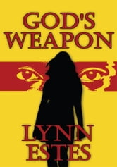 God's Weapon ebook by Lynn Estes