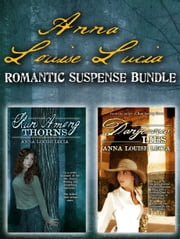 Anna Louise Lucia Romantic Suspense Bundle ebook by Anna Louise Lucia