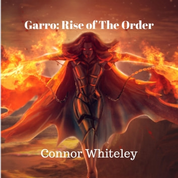 Garro: Rise of The Order audiobook by Connor Whiteley