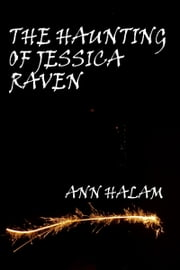 The Haunting Of Jessica Raven ebook by Ann Halam