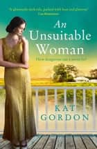 An Unsuitable Woman eBook by Kat Gordon