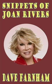 Snippets of Joan Rivers ebook by Dave Farnham