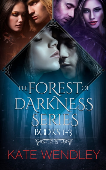 The Forest of Darkness Series: Books 1 - 3 ebook by Kate Wendley