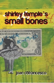 shirley temple's small bones ebook by joan cofrancesco