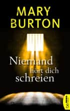 Niemand hört dich schreien - Psychothriller ebook by Mary Burton, Karin Will