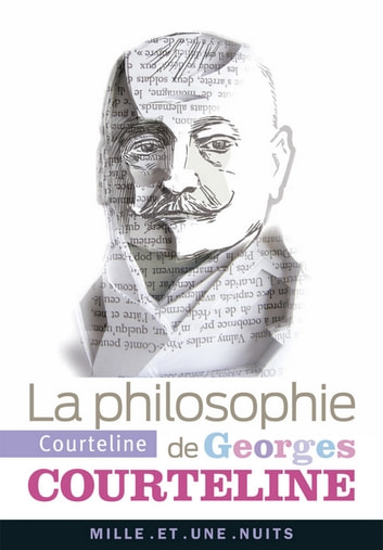 La philosophie de Courteline ebook by Georges Courteline