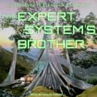 The Expert System's Brother audiobook by Adrian Tchaikovsky